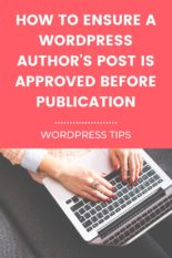 How to make a WordPress Author's Post to be Approved before Publication